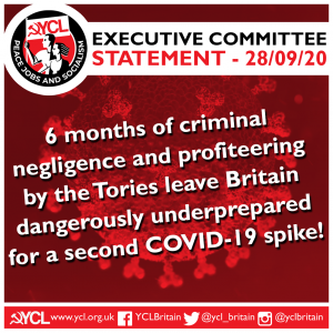 """YCL: """"6 months of criminal negligence & profiteering by the Tories leave Britain dangerously underprepared for a second COVID-19 spike"""""""