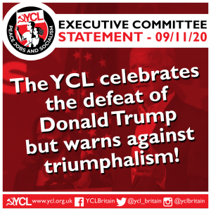 YCL: The YCL celebrates the defeat of Donald Trump but warns against triumphalism