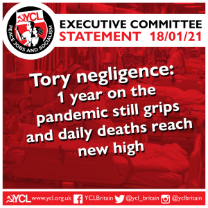 YCL: Tory negligence – 1 year on the pandemic still grips and daily deaths reach new high