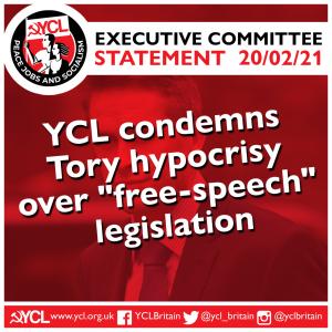 "YCL condemns Tory hypocrisy over ""free-speech"" legislation"